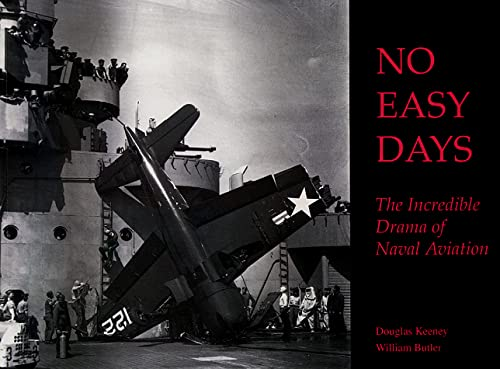 No Easy Days: The Incredible Drama of Naval Aviation: Defense, Department of; NASA; Butler, William...