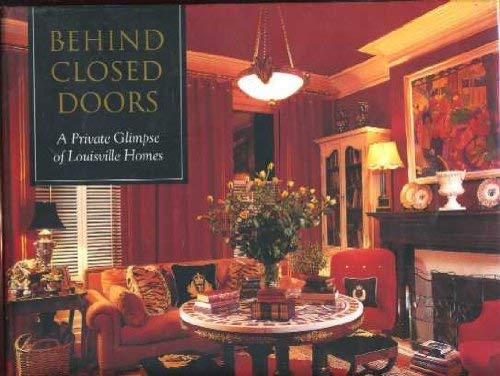 9781884532436: Behind Closed Doors: A private glimpse of Louisville homes