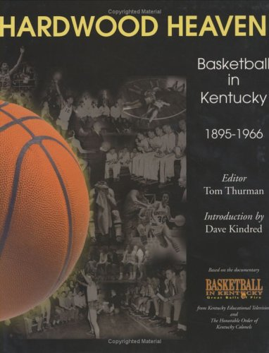 Hardwood Heaven: Basketball in Kentucky 1895-1966