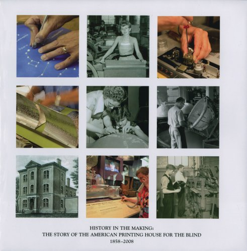 9781884532962: History in the Making: The Story of the American Printing House for the Blind, 1858-2008