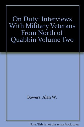 On Duty Vol. 2 : Interviews with: Alan W. Bowers