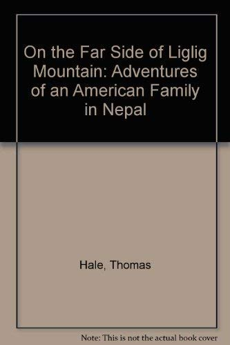 9781884543340: On the Far Side of Liglig Mountain: Adventures of an American Family in Nepal