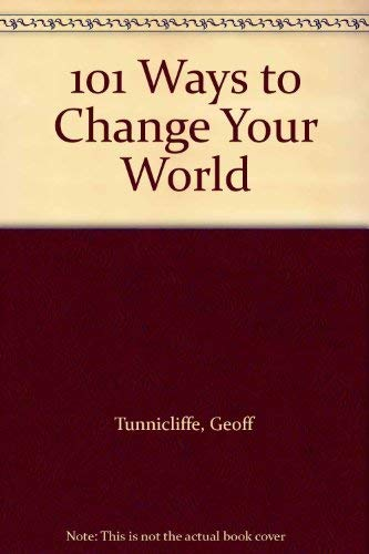 9781884543470: 101 Ways to Change Your World