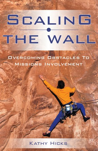 9781884543777: Scaling the Wall: Overcoming Obstacles to Missions Involvement