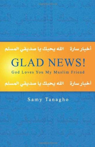 9781884543913: Glad News! God Loves You, My Muslim Friend