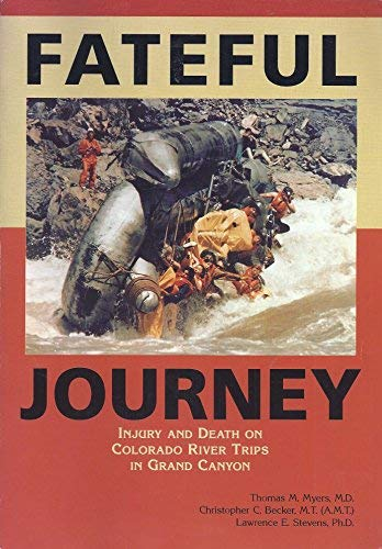 Fateful journey: Injury and death on Colorado: Myers, Thomas M