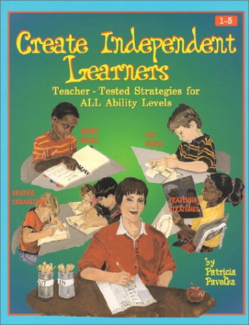 9781884548246: Create Independent Learners: Teacher-Tested Strategies for All Ability Levels