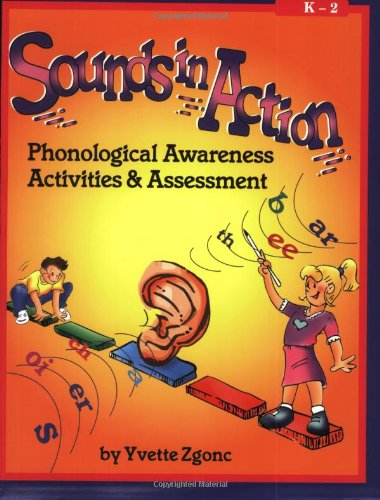 9781884548321: Sounds in Action K-2: Phonological Awareness Activities and Assessment