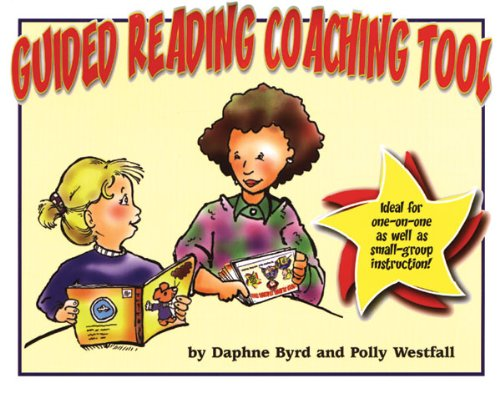 Guided Reading Coaching Tool: Daphne Byrd, Polly Westfall