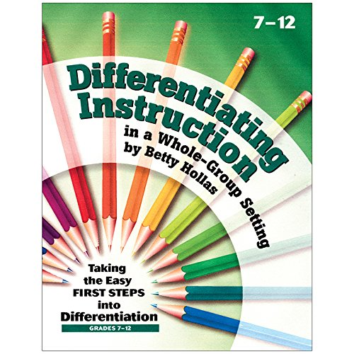 Differentiating Instruction in a Whole-Group Setting: Taking the Easy First Steps Into ...