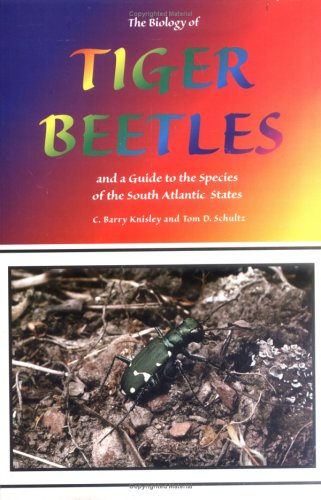 9781884549076: The Biology of Tiger Beetles and a Guide to the Species of the South Atlantic States (Special Publication Series, No. 5)