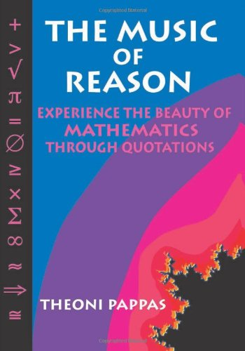 9781884550041: The Music of Reason: Experience the Beauty of Mathematics Through Quotations