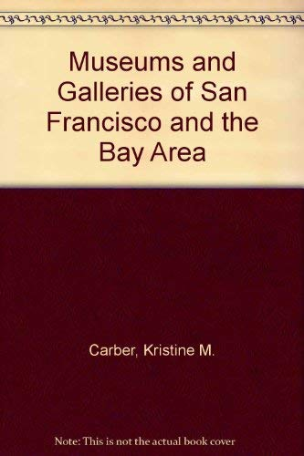 9781884550096: Museums and Galleries of San Francisco and the Bay Area