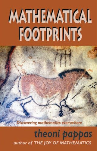 Mathematical Footprints: Discovering Mathematics Everywhere: Theoni Pappas
