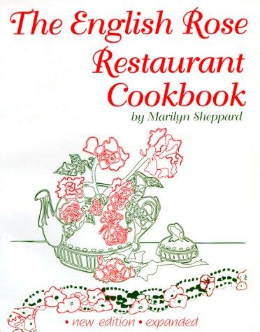 9781884550225: The English Rose Restaurant Cookbook