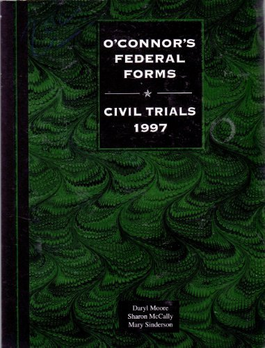 9781884554124: O'Connor's federal forms: Civil trials : forms for civil trials (O'Connor's litigation series)
