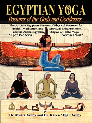 9781884564109: Egyptian Yoga: Postures of the Gods and Goddesses: The Ancient Egyptian system of physical postures for health meditation and spiritual enlightenment ... Hatha Yoga (Philosophy of Righteous Action)