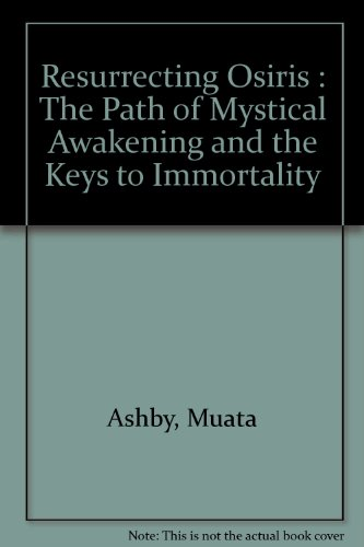 9781884564123: Resurrecting Osiris : The Path of Mystical Awakening and the Keys to Immortality