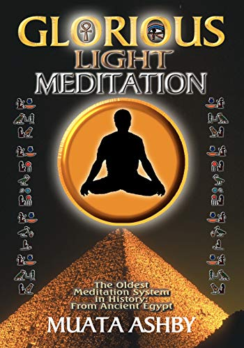 9781884564154: The Glorious Light Meditation Technique of Ancient Egypt (Oldest Meditation System in History, from Ancient Egypt)