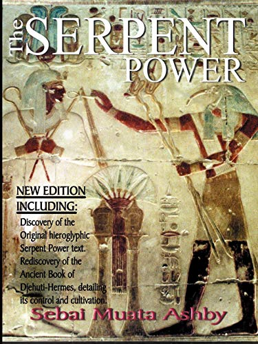 9781884564192: The Serpent Power: The Ancient Egyptian Mystical Wisdom of the Inner Life Force