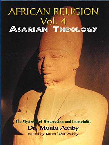 9781884564277: Africian Religion Vol 4 Asarian Theology (The Mystery of Resurrection and Immortality)