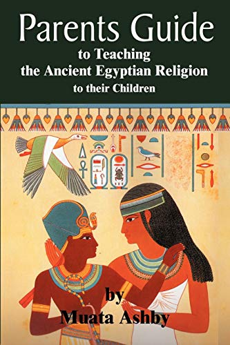 9781884564307: parents guide to teaching the ancient egyptian religion to their children