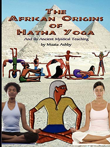 9781884564604: The African Origins of Hatha Yoga: And its Ancient Mystical Teaching