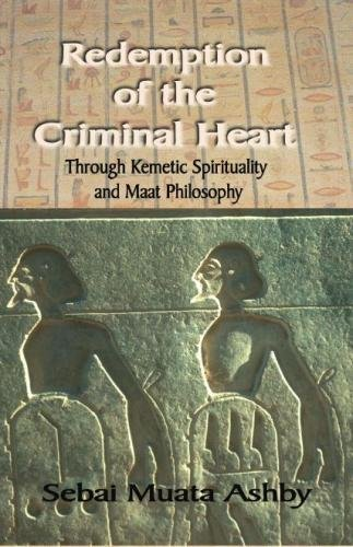 9781884564703: Redemption of The Criminal Heart Through Kemetic Spirituality