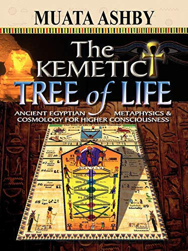 9781884564741: The Kemetic Tree of Life Ancient Egyptian Metaphysics and Cosmology for Higher Consciousness