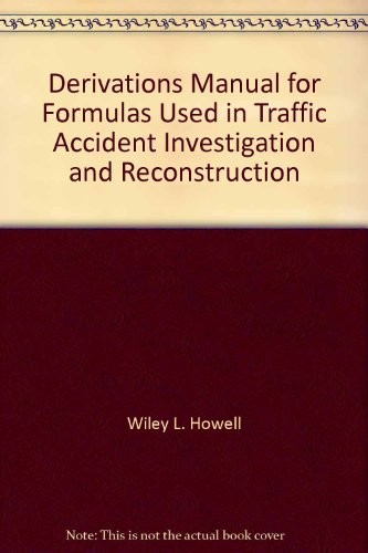9781884566165: Derivations manual for formulas used in traffic accident investigation and reconstruction