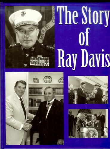 The Story of Ray Davis: General of Marines (1884570291) by Ray Davis