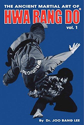 The Ancient Martial Art of Hwarang Do - Volume 1: Joo Bang Lee