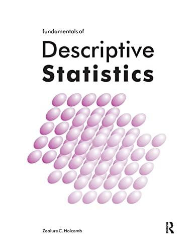 Fundamentals of Descriptive Statistics: Holcomb, Zealure C