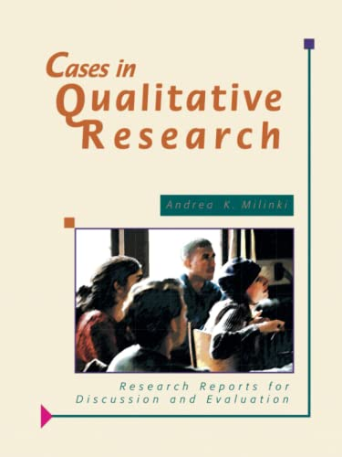 Cases in Qualitative Research: Research Reports for: Andrea K Milinki