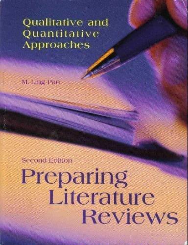 Preparing Literature Reviews: Qualitative And Quantitative Approaches: M. Ling Pan