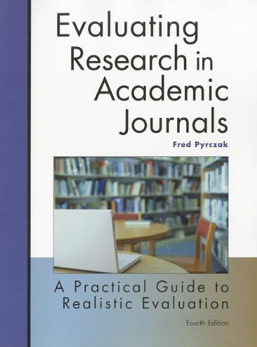 9781884585784: Evaluating Research in Academic Journals: A Practical Guide to Realistic Evaluation, 4th Edition