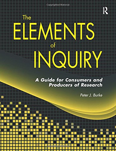 Elements of Inquiry: A Guide for Consumers: Burke, Peter J.