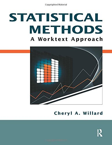 Statistical Methods: A Worktext Approach: Willard, Cheryl A