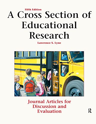 A Cross Section of Educational Research: Journal: Lawrence S Lyne