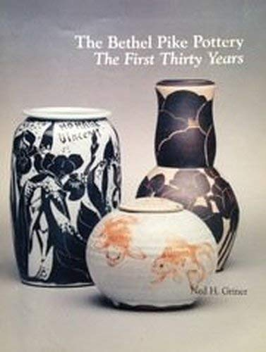 9781884586019: The Bethel Pike Pottery: The first thirty years