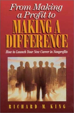From Making a Profit to Making a Difference: Careers in Non-Profits for Business Professionals: ...