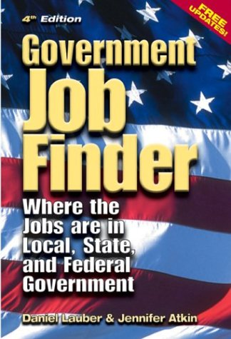 9781884587238: Government Job Finder: Where the Jobs Are in Local, State, and Federal Government