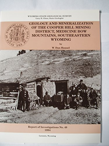 9781884589041: Geology and mineralization of the Cooper Hill mining district, Medicine Bow Mountains, southeastern Wyoming (Report of investigations / Wyoming State Geological Survey)
