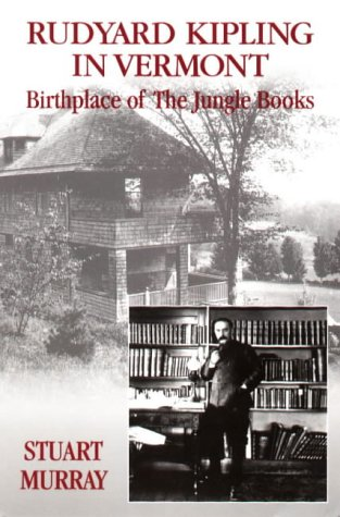 9781884592058: Rudyard Kipling in Vermont: Birthplace of The Jungle Books
