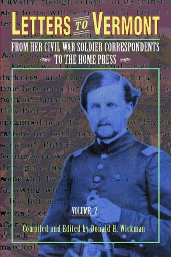Letters to Vermont: From Her Civil War Soldier Correspondents to the Home Press, Volume 2