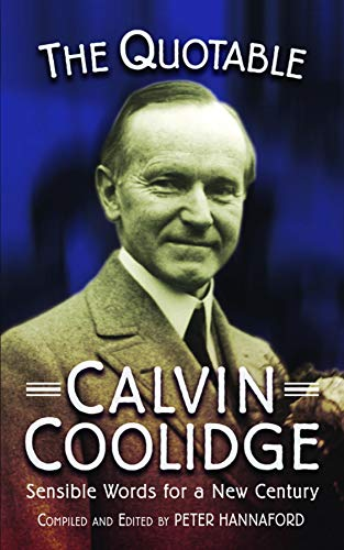 9781884592560: The Quotable Calvin Coolidge: Sensible Words for a New Century (Images from the Past)