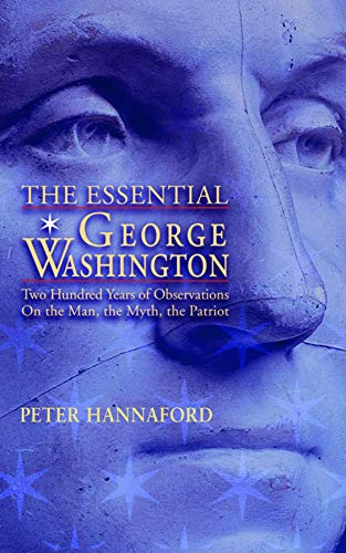 9781884592614: Essential George Washington (PB): Two Hundred Years of Observations on the Man, the Myth, the Patriot