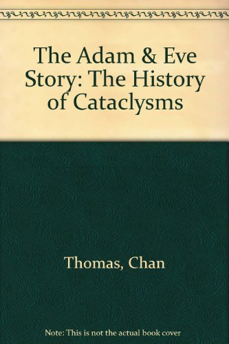 9781884600029: The Adam & Eve Story: The History of Cataclysms