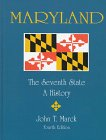 Maryland the Seventh State: A History: Marck, John T.