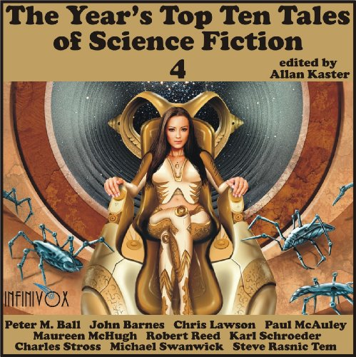 The Year's Top Ten Tales of Science Fiction 4 (9781884612169) by Peter M. Ball; John Barnes; Chris Lawson; Paul McAuley; Maureen McHugh; Robert Reed; Karl Schroeder; Charles Stross; Michael Swanwick; Steve...